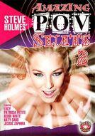 Steve Holmes' Amazing POV Sluts #2