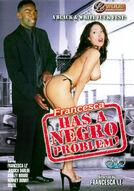 Francesca Has A Negro Problem