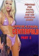 Operation: Centerfold #2