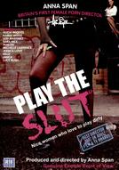Play The Slut