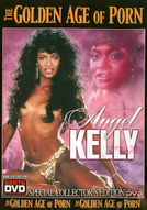 The Golden Age Of Porn: Angel Kelly