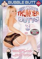 Big White Thunder Butts #3