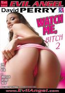 Watch Me Bitch #2