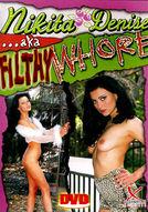 Nikita Denise AKA Filthy Whore #1